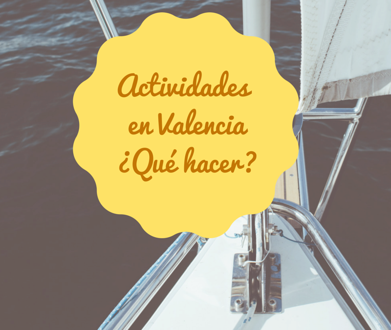 Activities in Valencia. What to do in the city?