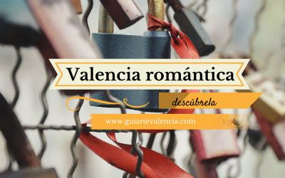 Rutas alternativas por Valencia II.La Valencia romántica