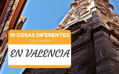 10 cosas que hacer en Valencia DIFERENTES