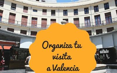 Cómo organizar tu estancia en Valencia